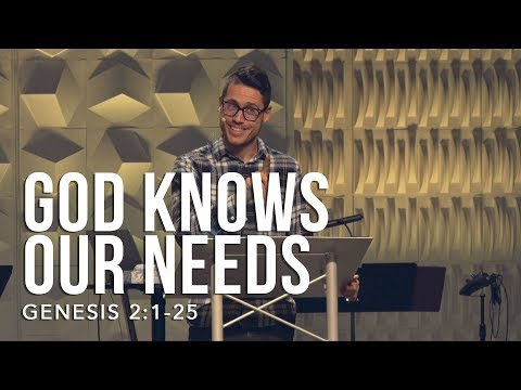 Genesis 2:1-25, God Knows Our Needs