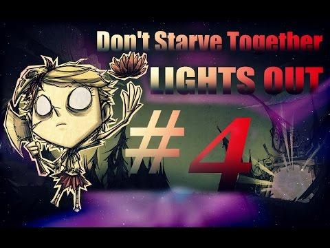 Don't Starve Together - LIGHTS OUT - Episode 4