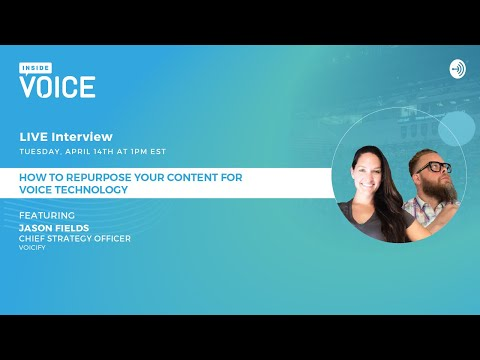 How to Repurpose Your Content for Voice Technology LIVE with Jason Fields from Voicify