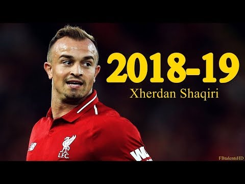 Xherdan Shaqiri 2018/2019 - Liverpool - Goals, Skills, Assists | HD