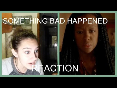 "How to Get Away With Murder Reaction to ""Something Bad Happened"" 2x13"