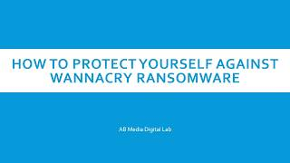 By following these simple and easy steps, you can safely protect your computer from the WannaCry Ransomware attack.
