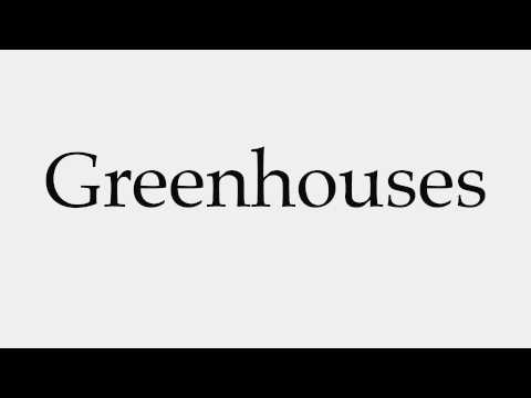 How to Pronounce Greenhouses