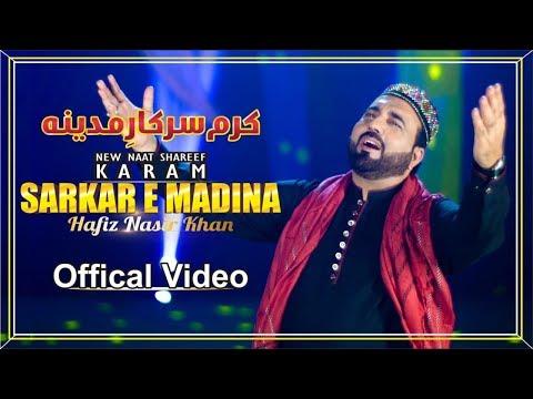 Video Hafiz Nasir Khan - Karam Sarkar E Madina - Official Video 2018 download in MP3, 3GP, MP4, WEBM, AVI, FLV January 2017