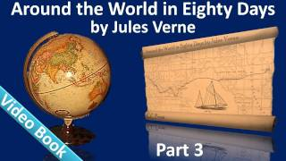 Nonton Part 3 - Around the World in 80 Days Audiobook by Jules Verne (Chs 26-37) Film Subtitle Indonesia Streaming Movie Download