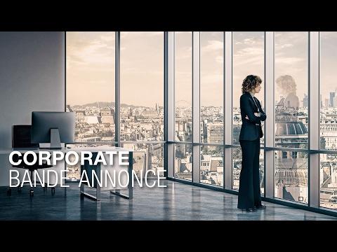CORPORATE - Bande-annonce - Céline Sallette, Lambert Wilson, Stéphane de Groodt