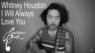 I Will Always Love You – Whitney Houston   Lawrence Park Cover