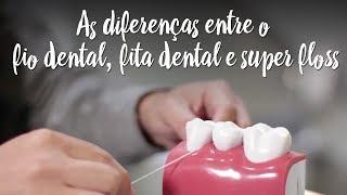 As diferenças entre o fio dental, fita dental e super floss