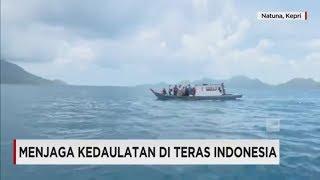 Menjaga Kedaulatan di Teras Indonesia, Natuna