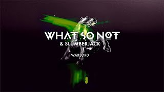What So Not & SLUMBERJACK - Warlord [Official Audio]