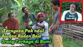 Video WAGU Ndeso - Ternyata Pak Ndul Ajudan Raden Bejo Orang Terkaya di Bumi MP3, 3GP, MP4, WEBM, AVI, FLV April 2019