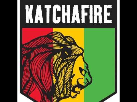 KATCHAFIRE - IRIE