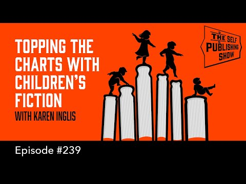 Topping the Charts with Children's Fiction (The Self Publishing Show, episode 239)