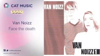 Van Noizz - Face the death