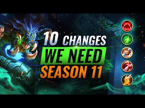 10 Changes We NEED To See In Season 11 - League of Legends