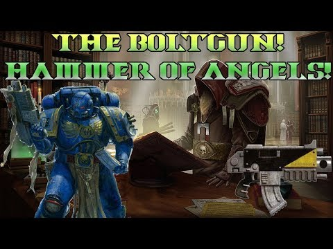 40k Lore! The Bolt Gun! The Weapon Of Angels!