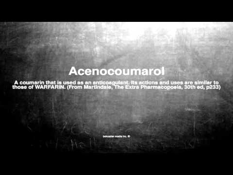 Medical vocabulary: What does Acenocoumarol mean