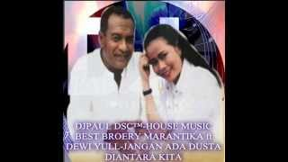 DJPAUL DSC™ -HOUSE MUSIC BEST CLASSICS BROERY MARANTIKA ft DEWI YULL-JANGAN ADA DUSTA DIANTARA KITA