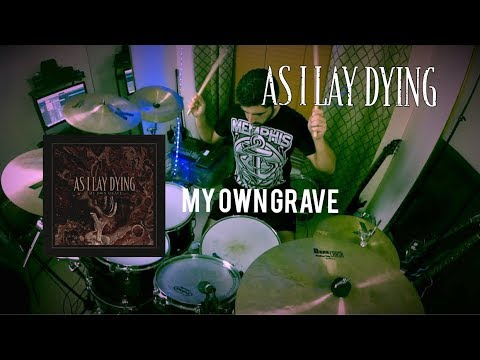 "AS I LAY DYING | MY OWN GRAVE | DRUM COVER ""NEW SONG (2018)"