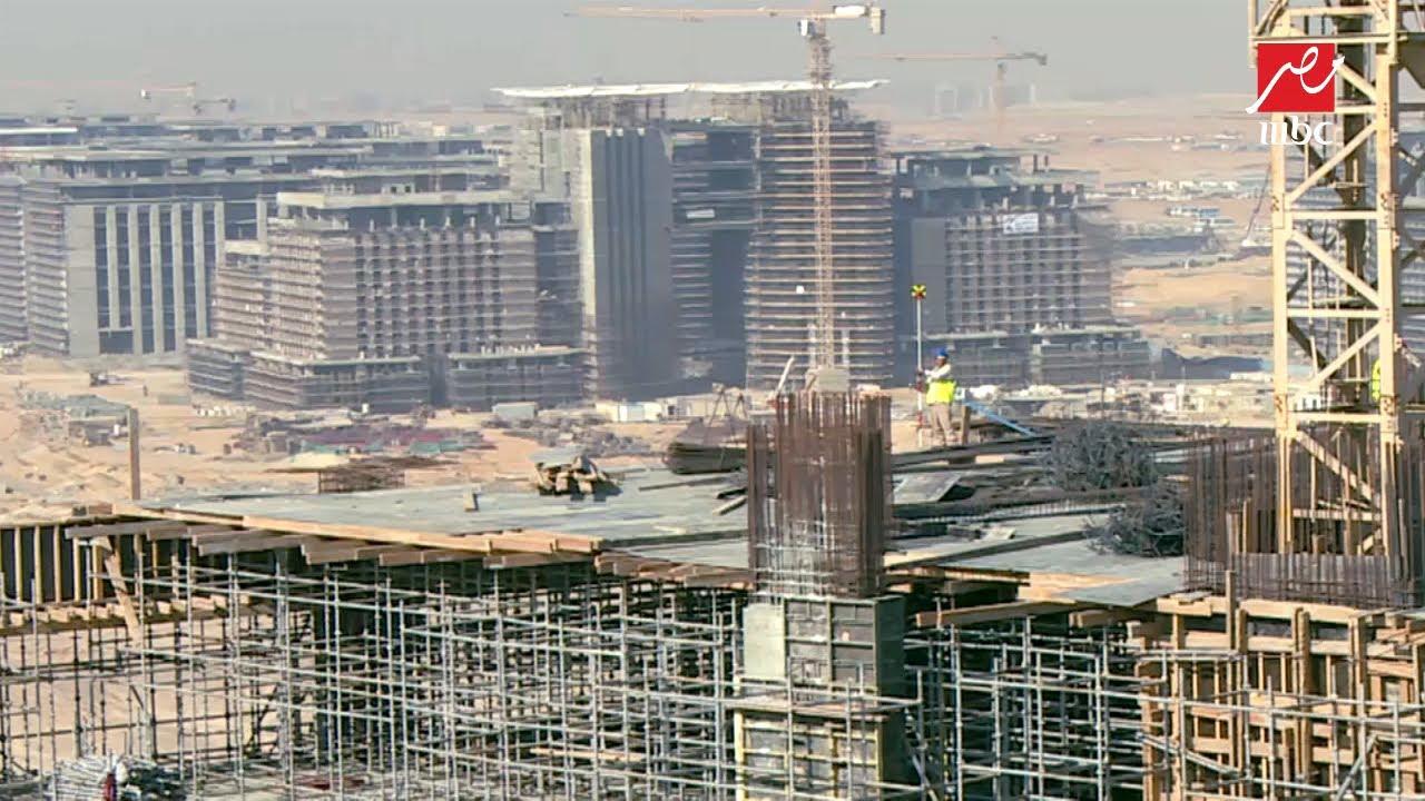 """""""الحكاية"""" يرصد الإنشاءات ومراحل تنفيذ مشروعات العاصمة الإدارية الجديدة"""