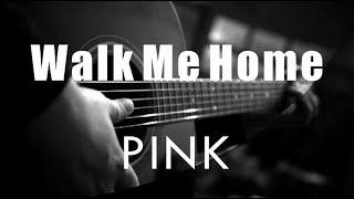 Walk Me Home - Pink ( Acoustic Karaoke )
