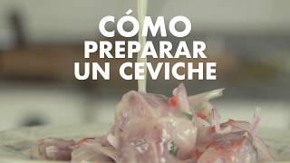 Cómo preparar un ceviche peruano  Viaja y Prueba