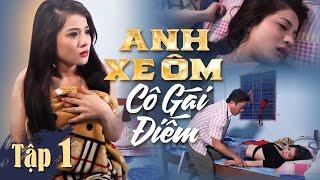 Download Video Anh Xe Ôm Và Cô Gái Điếm - PHẦN 1| Tập 1 | Bản Không Cắt  | Phim Tình Cảm Hay Nhất MP3 3GP MP4