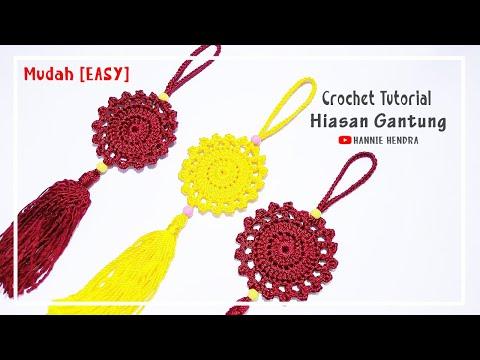 Crochet || [Mudah] Hiasan Gantung Rajut - Hanging Decorations
