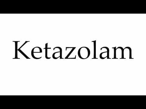 How to Pronounce Ketazolam