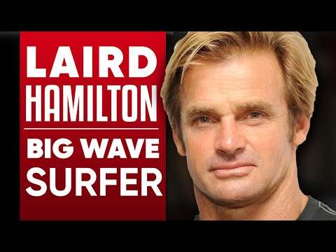 LAIRD HAMILTON - BIG WAVE SURFER: The Man Who Changed The Sport Forever   London Real Part 1/2