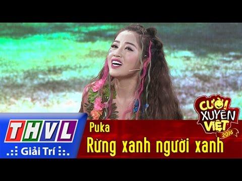 Cười xuyên Việt Phiên bản nghệ sĩ 2016 Tập 5- Rừng xanh người xanh - Puka