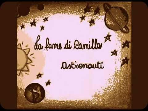 La Fame di Camilla - Astronauti