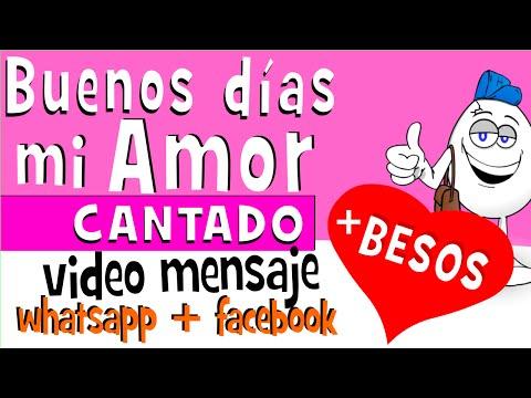 Frases para whatsapp - Buenos dias mi AMOR CANTADO  Videos para whatsapp facebook - Frases de Amor - Huevo Mensaje