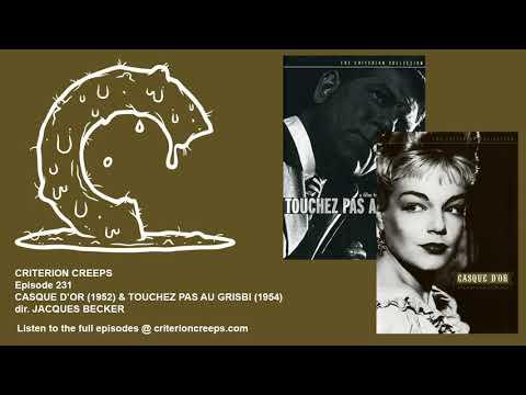 Criterion Creeps Ep. 231: Casque d'or & Touchez Pas au Grisbi