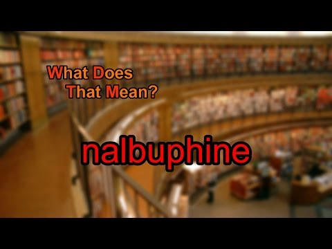 What does nalbuphine mean?
