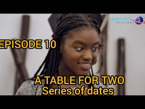 Table For Two Episode 10:A series of first dates -Lame