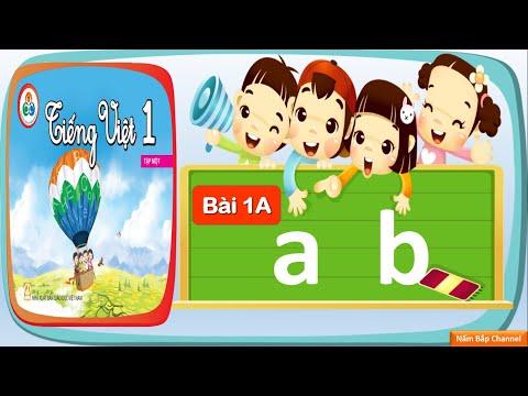 """Bài 1A: a, b - Tiếng Việt 1 - Bộ Sách """"Cùng học để phát triển năng lực"""""""