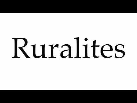 How to Pronounce Ruralites