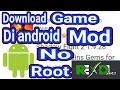 CARA DOWNLOAD GAME MOD/HACK DI ANDROID NO ROOT