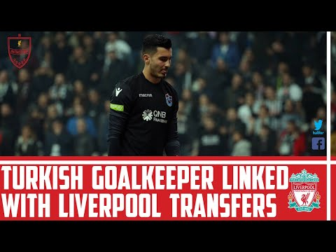 Turkish Goalkeeper Uğurcan Çakır Potential Transfer | LFC Transfer News