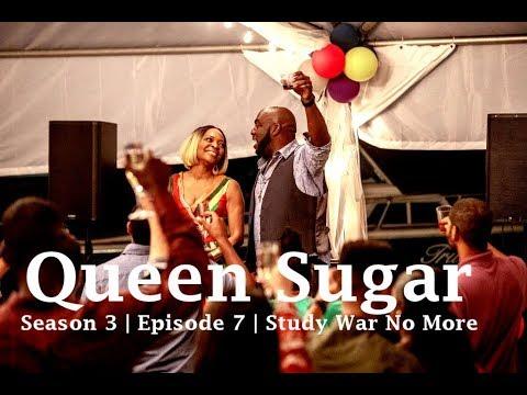 Queen Sugar | Season 3 | Episode 7 ] Study War No More