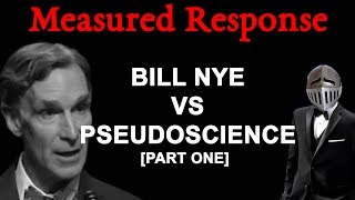 Bill Nye has gone too far this time. All the way to THE TRUTH! He'll pay for this!This is part one, recorded before I left for VidCon but not finished editing until after I got back.This video features a common staple of response videos: Lots of still images where I just talk for a bit. I hope my lack of tricks to distract you from my idiocy doesn't tank meTwitter: https://twitter.com/hbomberguyPatreon: https://www.patreon.com/HbombArmoured Skeptic's Video: https://www.youtube.com/watch?v=qCdk9fDE8zASpecial thanks to Nyanners (https://twitter.com/TaylorNyanners) for doing some readings, and Horikawa Otane (https://www.youtube.com/user/MsOtane/videos) for helping me check sources!Some sources:SOME SOURCES FOR THE GIANT LIST OF STUDIES AND PAPERS INVOLVING GENDER EXPRESSION:http://yale.summon.serialssolutions.com/#!/search?ho=f&fvf=IsScholarly,true,f&l=en&q=%22gender%20expression%22On the null hypothesis fallacy:https://theethicalskeptic.com/2015/08/17/the-four-types-of-null-hypothesis-fallacy/Example of theists shifting the goalposts:http://www.orthodoxchristianity.net/forum/index.php?topic=52373.0Music from Incompetech, Visager, and the Final Fantasy Mystic Quest soundtrack