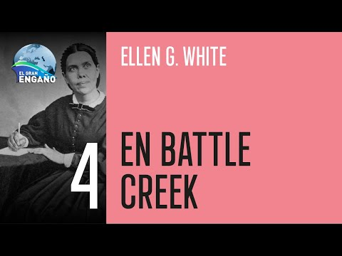04 - En Battle Creek (Ellen G. White)