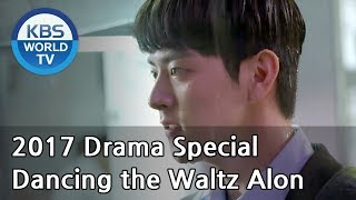 Video Dancing the Waltz Alone | 혼자 추는 왈츠 [KBS Drama Special / 2017.10.11] MP3, 3GP, MP4, WEBM, AVI, FLV Juli 2018