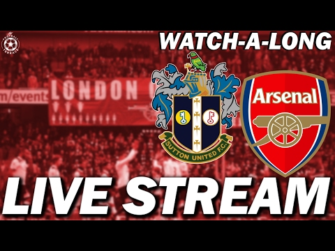 Sutton United vs Arsenal LIVE HD Stream   FA Cup WATCHALONG