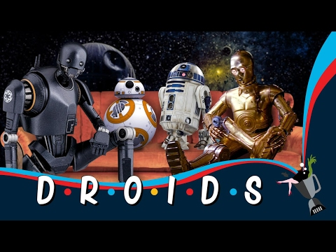 Droids A Mashup Of Star Wars Droid Footage And The Friends Theme