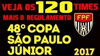 VEJA OS 120 TIMES DA COPA SÃO PAULO DE FUTEBOL JR 2017, CADA GRUPO E O REGULAMENTO DA COPINHA. Facebook do Canal: ...