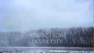 Video Houpací koně - Desire City