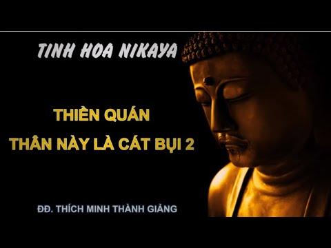 Tinh Hoa NIKAYA - Thiền Quán - Thân Này Là Cát Bụi 2