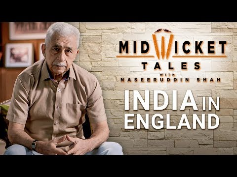 India in England -Mid Wicket Tales With Nasseruddin Shah | Episode 9 - Preview
